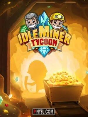 Idle Miner Tycoon [Mod] - Vô Hạn Tiền