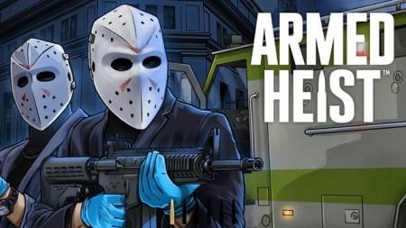 Armed Heist [Mod] – Bất Tử, Không Giật